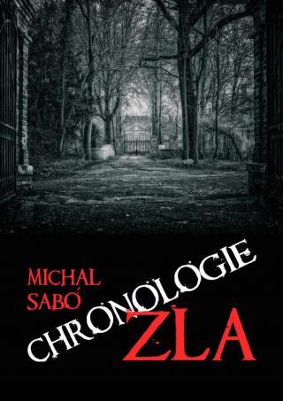 Chronologie zla - Sabó Michal [E-kniha]